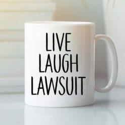 Live Laugh Lawsuit Mug