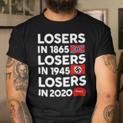 Losers In 1865 T Shirt Losers In 1945 Losers In 2020 MAGA