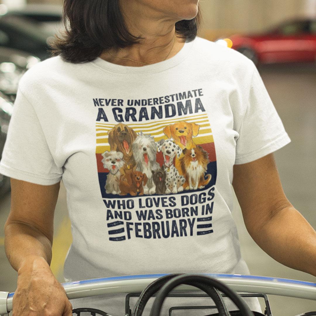 Never Underestimate A Grandma Who Loves Dogs February Shirt