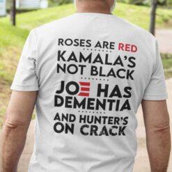Roses Are Red Kamalas Not Black Shirt Joe Has Dementia