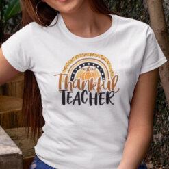 Thankful Teacher Shirt Rainbow Pumpkin Thanksgiving