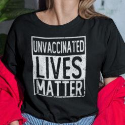 Unvaccinated Lives Matter Shirt