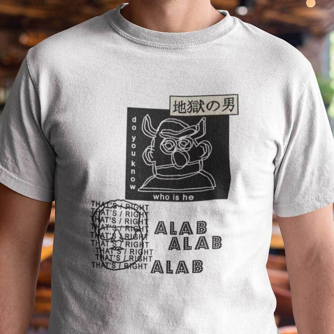 Do You Know Who Is He Alab Series Shirt