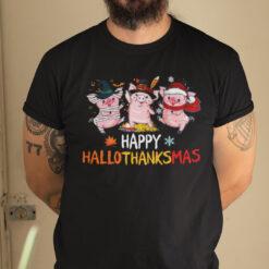 Happy Hallothanksmas Pig Shirt Happy Halloween Thanksgiving Christmas