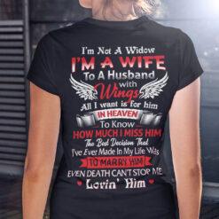 I'm Not A Widow I'm A Wife To A Husband With Wings T Shirt