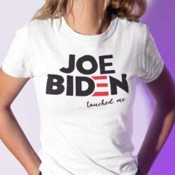 Joe Biden Touched Me Shirt Anti Joe Biden