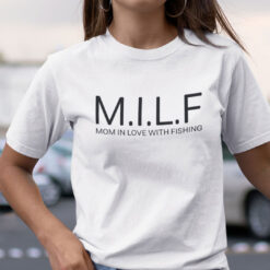 MILF Mom In Love With Fishing Shirt