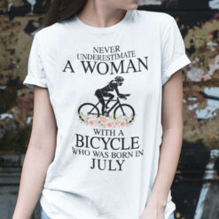 Never Underestimate A Woman With A Bicycle Shirt July