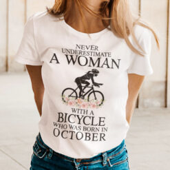 Never Underestimate A Woman With A Bicycle Shirt October