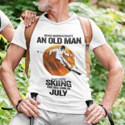 Never Underestimate An Old Man Who Loves Skiing Shirt July