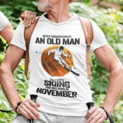 Never Underestimate An Old Man Who Loves Skiing Shirt November