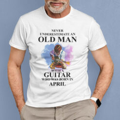 Never Underestimate An Old Man With A Piano Shirt April