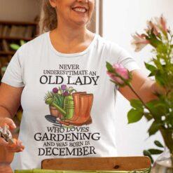 Never Underestimate Old Lady Who Loves Gardening Shirt December