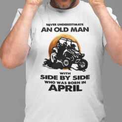 Never Underestimate Old Man With Side By Side Shirt April