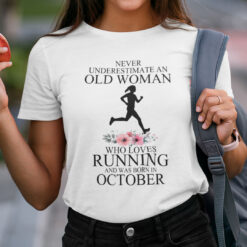 Never Underestimate Old Woman Who Loves Running Shirt October