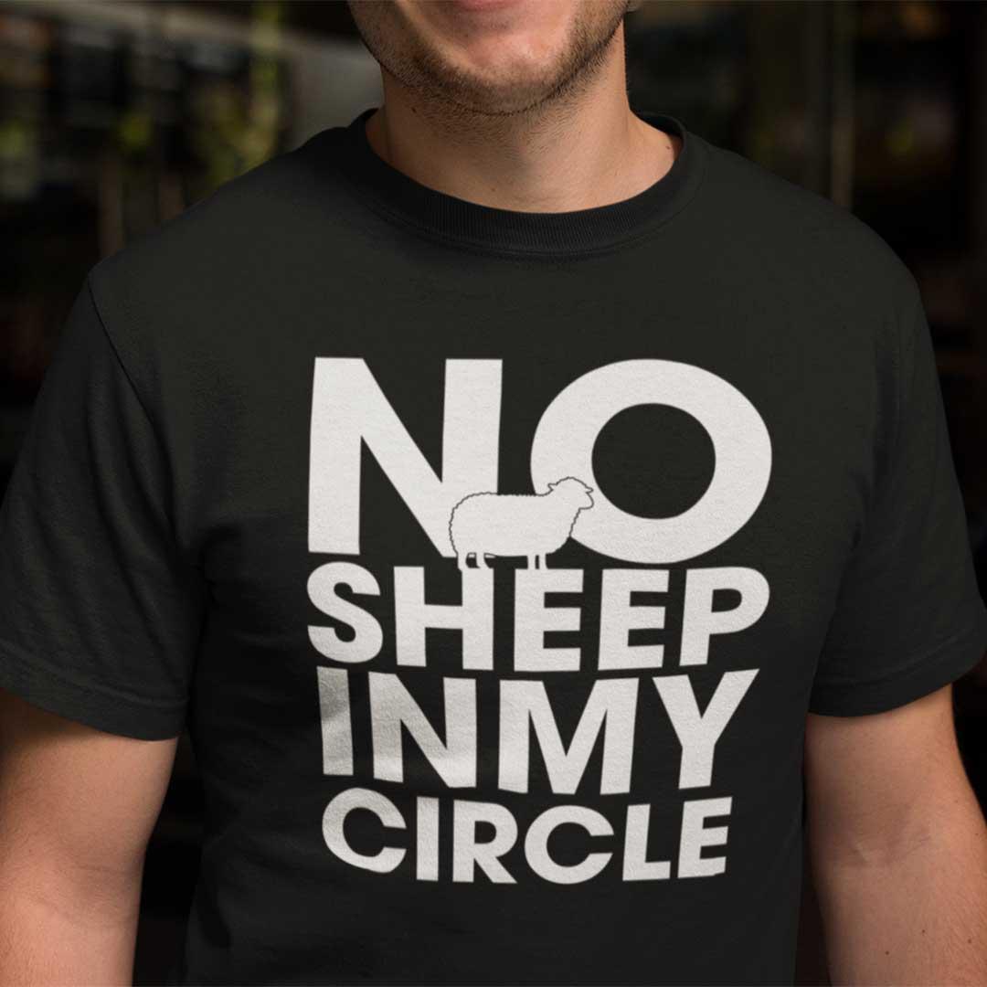 No Sheep In My Circle Shirt Political Tee
