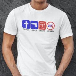 Pro God Pro Gun Pro Life Anti Biden Shirt