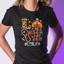 Turkey Love Thanksgiving Shirt LPN Life