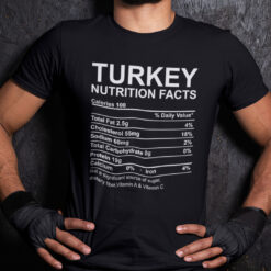 Turkey Nutrition Facts Shirt Funny Thanksgiving Tee