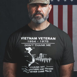 Vietnam Veteran Don't Thank Me Thank My 58220 Brothers And Sisters Shirt