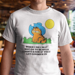 When I Die I May Not Go To Heaven Garfield Cat Shirt