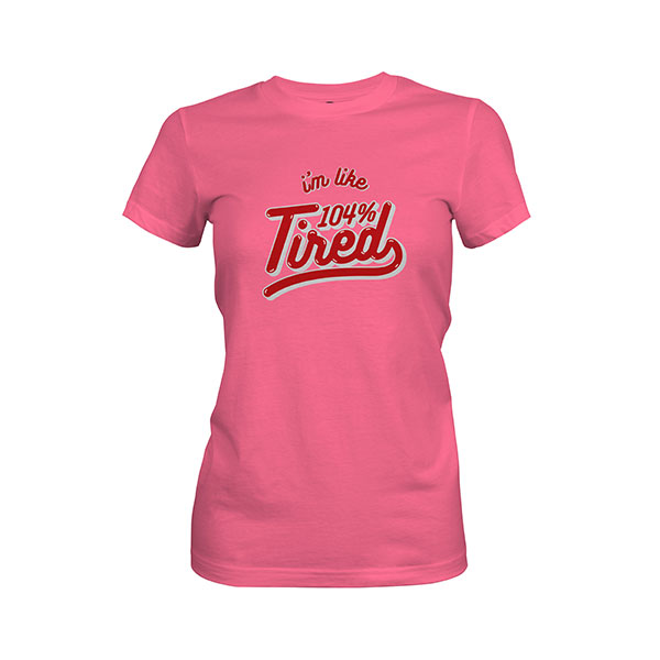 104 Tired T shirt hot pink