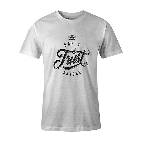 Dont Trust Anyone T shirt white