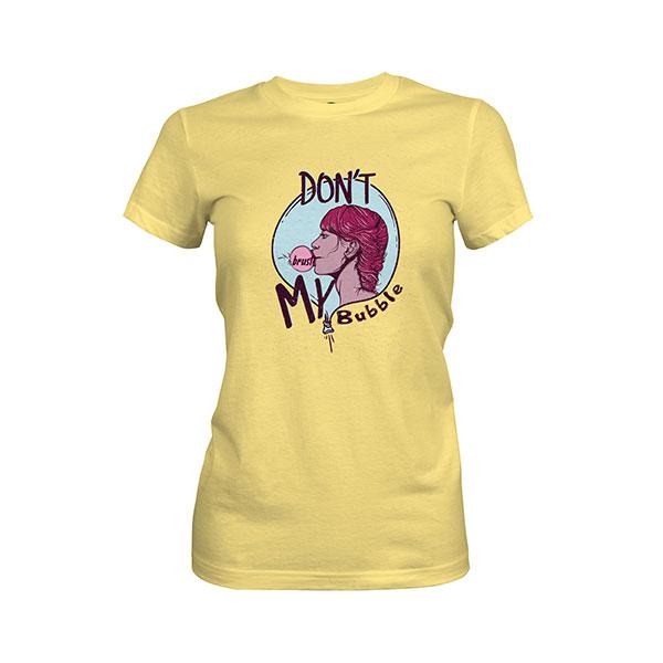 Dont Burst My Bubble T shirt banana cream