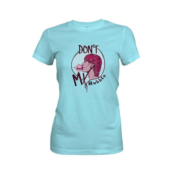 Dont Burst My Bubble T shirt cancun
