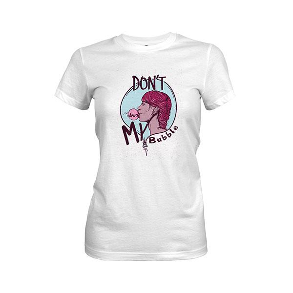 Dont Burst My Bubble T shirt white