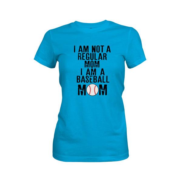 I Am Not A Regular Mom I Am A Baseball Mom T Shirt Turquoise