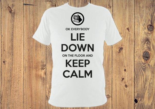 OK Everybody Lie Down on the Floor and Keep Calm