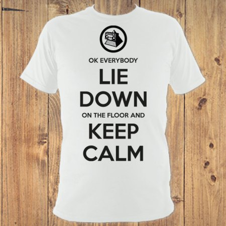 OK Everybody Lie Down on the Floor and Keep Calm