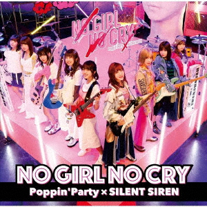 Poppin'Party × SILENT SIREN NO GIRL NO CRY