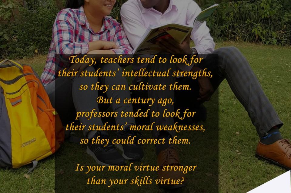 Beyond Intellectual Acumen; Cultivate Your Virtue résumé