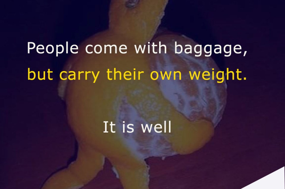 People Come With Baggage, But Carry Their Own Weight