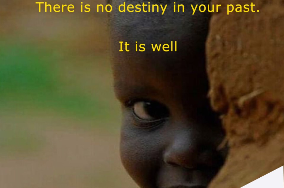 There Is No Destiny In Your Past