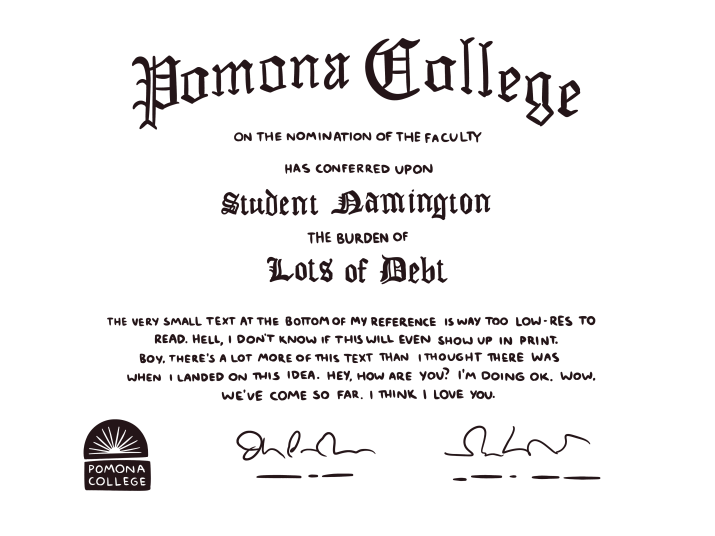 "A fake diploma from Pomona College that says ""the burden of lots of debt"""
