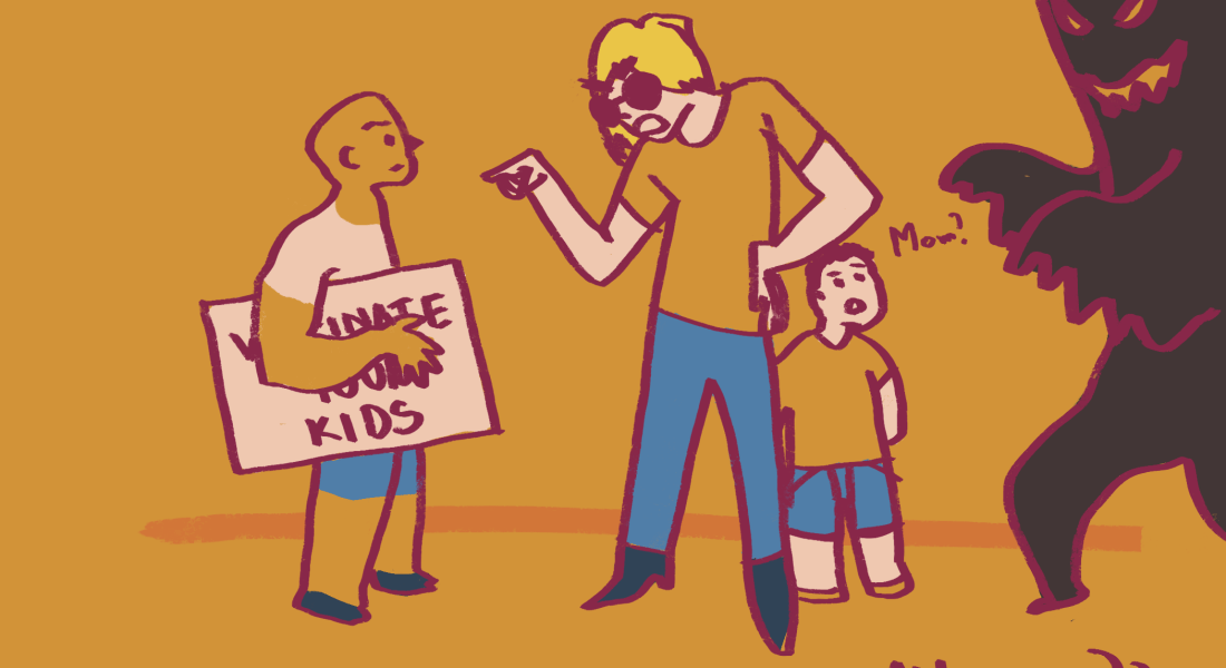 "A graphic of three people and a humanoid figurine labeled ""MUMPS."" Of the three people, one is holding a sign reading ""VACCINATE YOUR KIDS."" The second is a parent lecturing the person with the sign, saying ""You think YOU know what's best for MY kid?"" The third human is a child staring at the mumps figure and saying ""Mom?"""