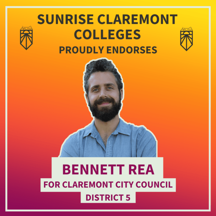 "A photo of a smiling bearded man in a blue button down is overlaid onto an organge background. Text around him reads ""Sunrise Claremont Colleges proudly endorses Bennett Rea for Claremont City Council District 5."""