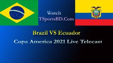 Brazil Vs Ecuador Live 2021