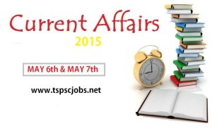 May 6 2015 , May 7 2015 current affairs