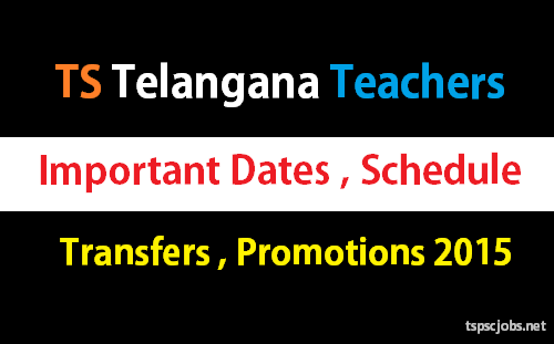 TS Telangana Teachers Transfers, Promotions 2015 – Schedule Guide