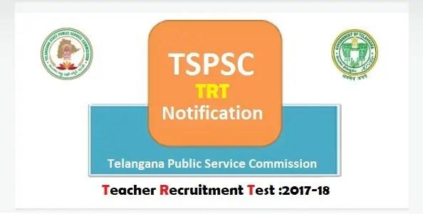 TSPSC TRT Notification 2017 – TRT Recruitment 2017-18