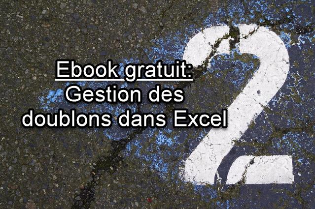 Ebook gratuit: gestion des doublons avec Excel (un avant-goût du séminaire sur l'audit à Abidjan semaine prochaine)