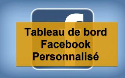 Parcours d'un entrepreneur : Tableau de bord Facebook personnalisé [2/3]