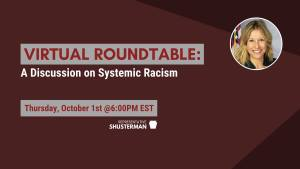 Virtual Roundtable: Systemic Racism