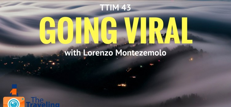 TTIM 43 – Going Viral with Lorenzo Montezemolo