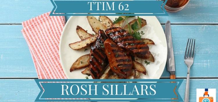 TTIM 62 – Rosh Sillars