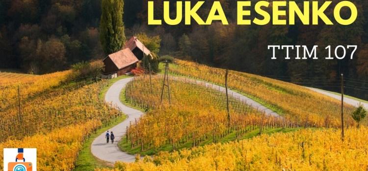TTIM 107 – Luka Esenko